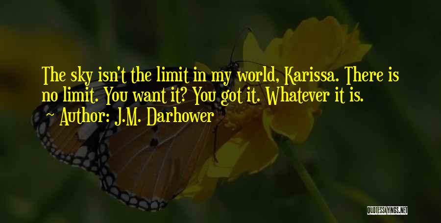 The Sky's Not The Limit Quotes By J.M. Darhower