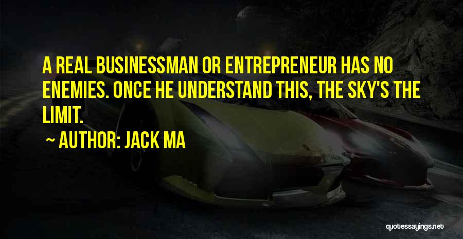 The Sky's Not The Limit Quotes By Jack Ma