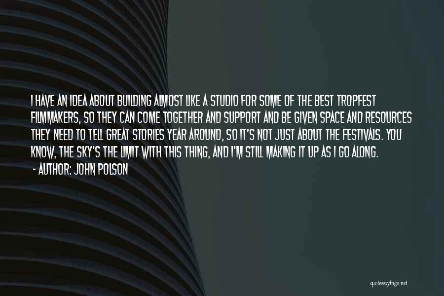 The Sky's Not The Limit Quotes By John Polson