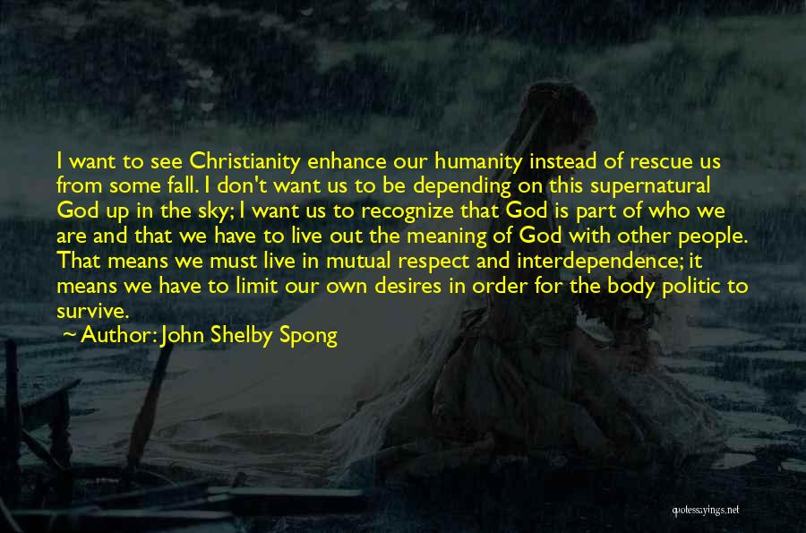 The Sky's Not The Limit Quotes By John Shelby Spong