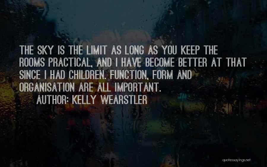 The Sky's Not The Limit Quotes By Kelly Wearstler
