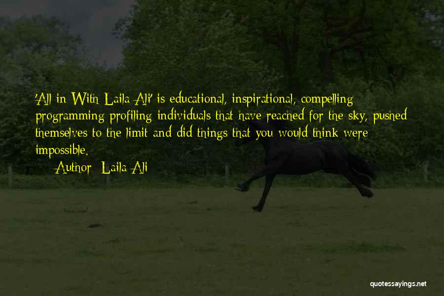 The Sky's Not The Limit Quotes By Laila Ali