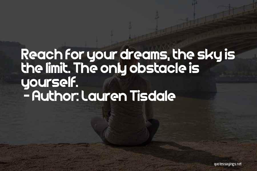 The Sky's Not The Limit Quotes By Lauren Tisdale