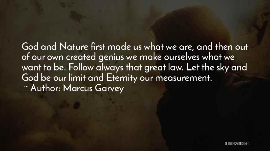 The Sky's Not The Limit Quotes By Marcus Garvey
