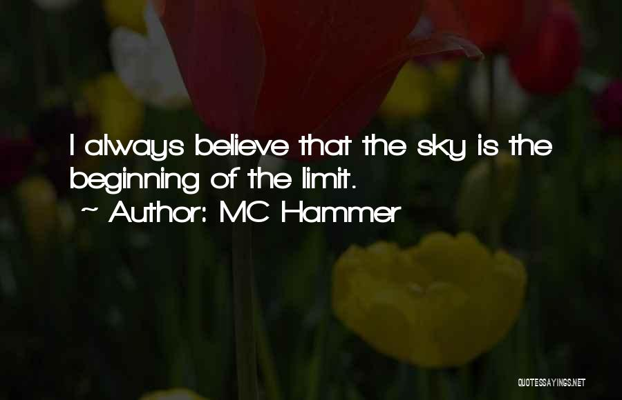 The Sky's Not The Limit Quotes By MC Hammer
