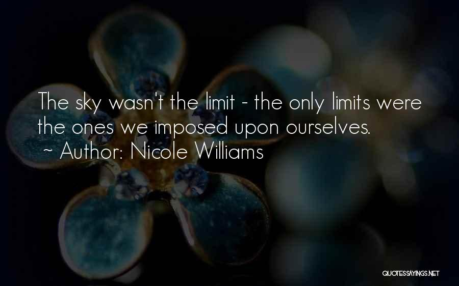 The Sky's Not The Limit Quotes By Nicole Williams