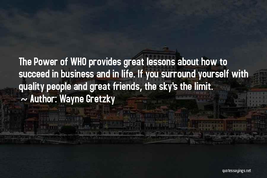 The Sky's Not The Limit Quotes By Wayne Gretzky