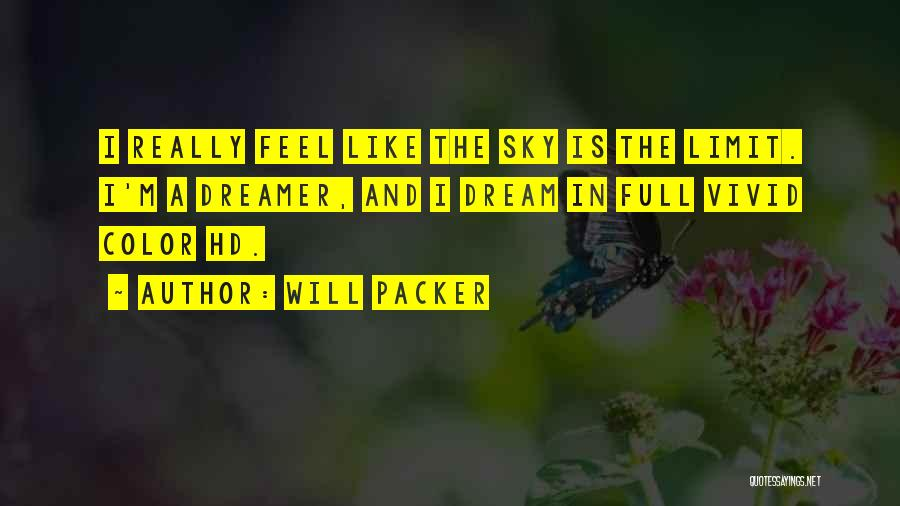 The Sky's Not The Limit Quotes By Will Packer