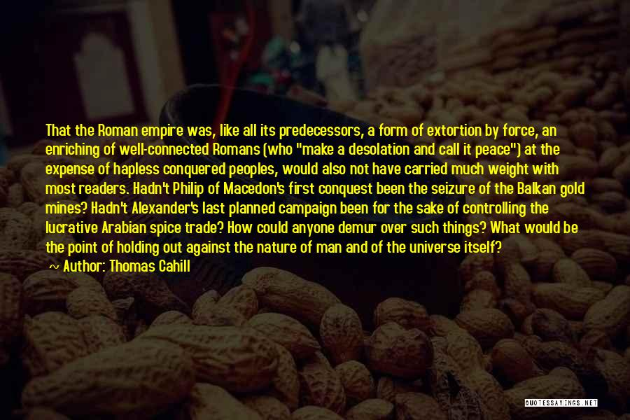 The Spice Trade Quotes By Thomas Cahill