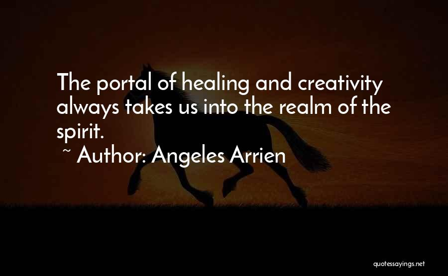 The Spirit Realm Quotes By Angeles Arrien