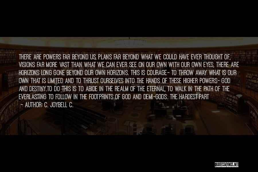 The Spirit Realm Quotes By C. JoyBell C.