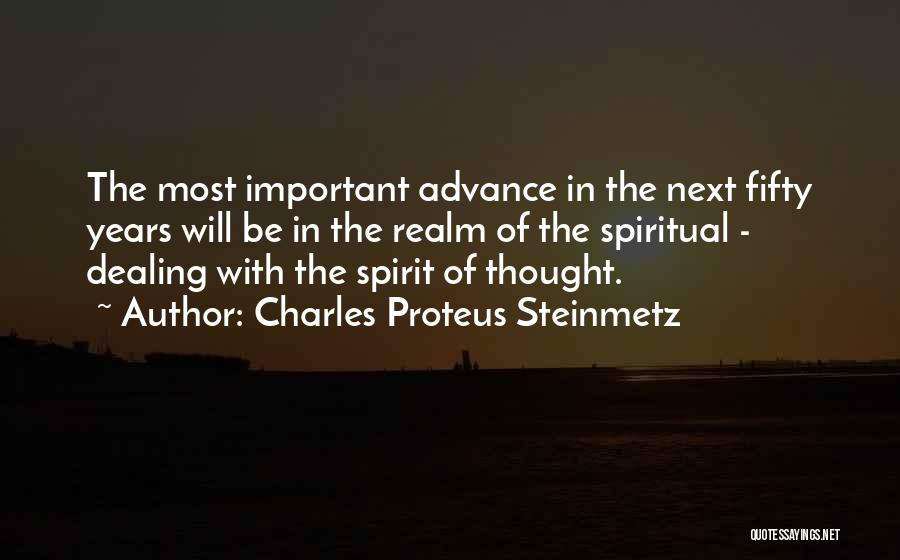The Spirit Realm Quotes By Charles Proteus Steinmetz