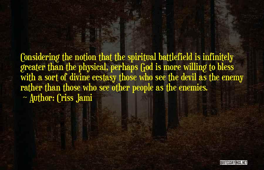 The Spirit Realm Quotes By Criss Jami