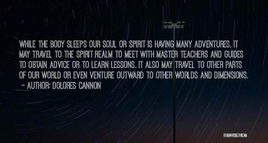 The Spirit Realm Quotes By Dolores Cannon