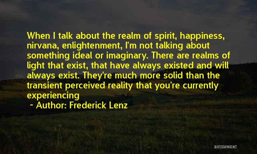 The Spirit Realm Quotes By Frederick Lenz
