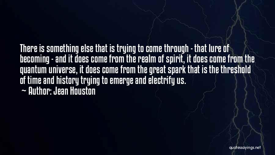 The Spirit Realm Quotes By Jean Houston