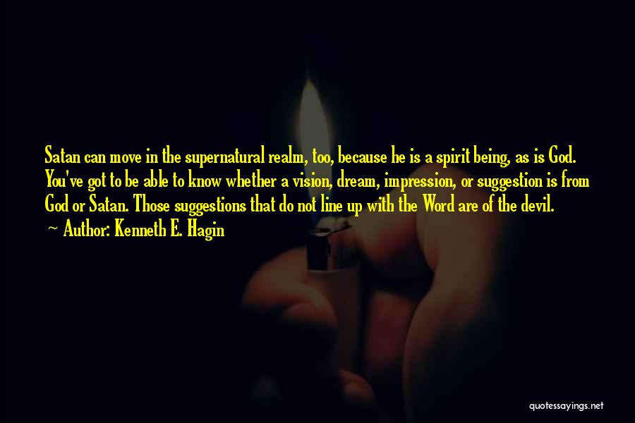 The Spirit Realm Quotes By Kenneth E. Hagin