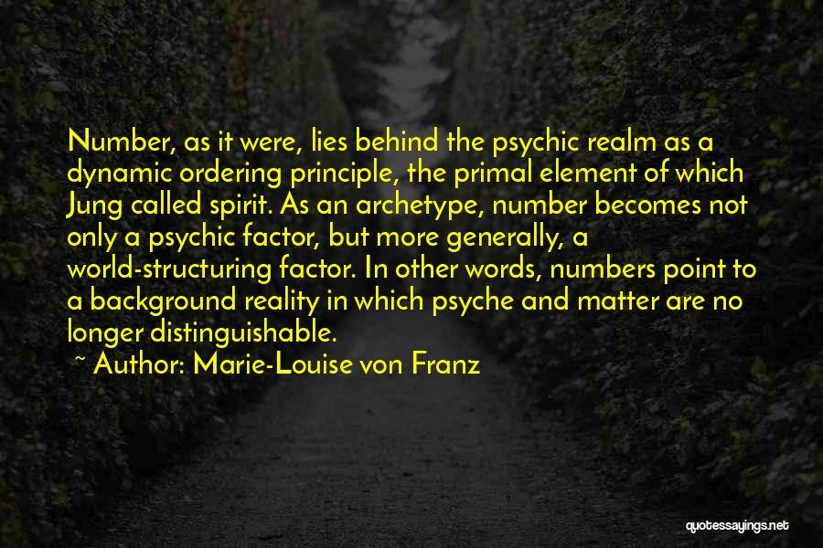 The Spirit Realm Quotes By Marie-Louise Von Franz