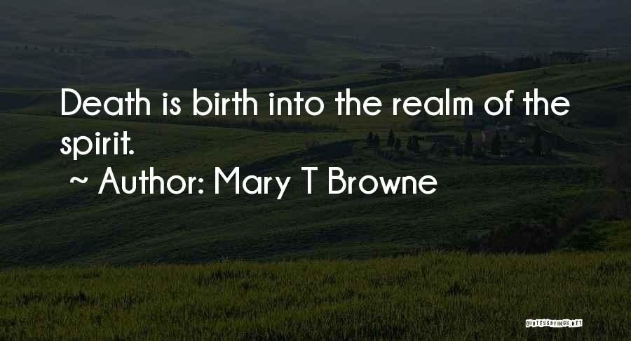 The Spirit Realm Quotes By Mary T Browne