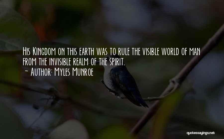 The Spirit Realm Quotes By Myles Munroe