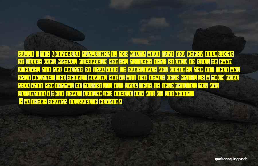 The Spirit Realm Quotes By Shaman Elizabeth Herrera