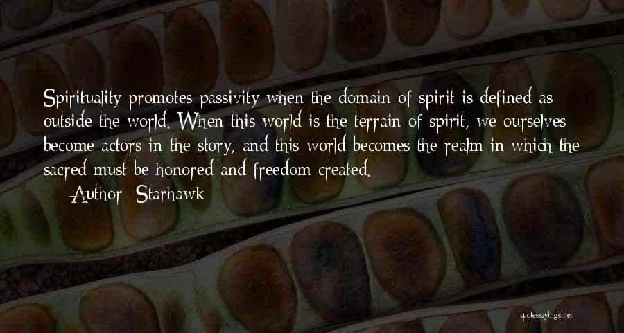 The Spirit Realm Quotes By Starhawk