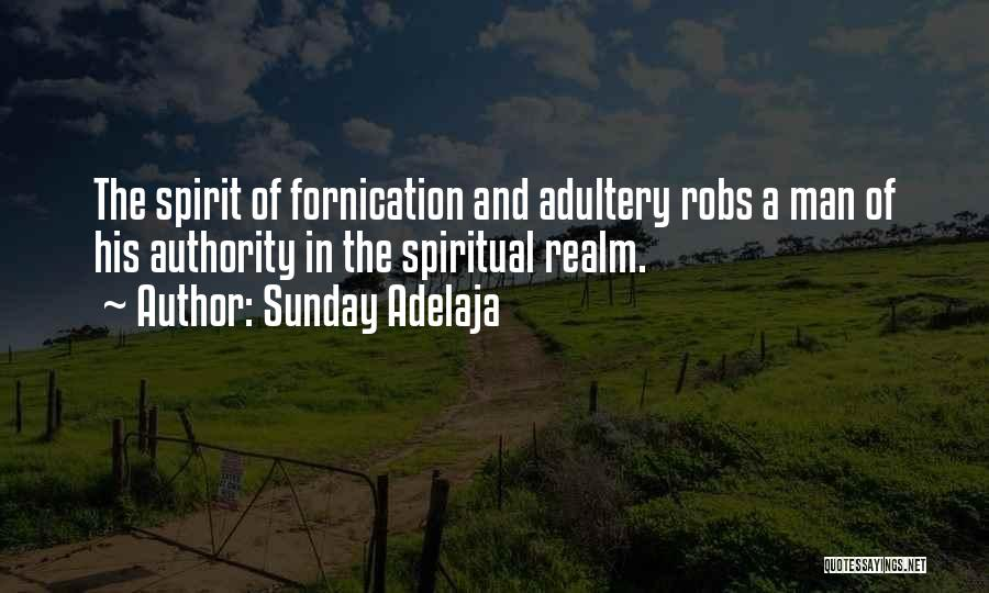The Spirit Realm Quotes By Sunday Adelaja
