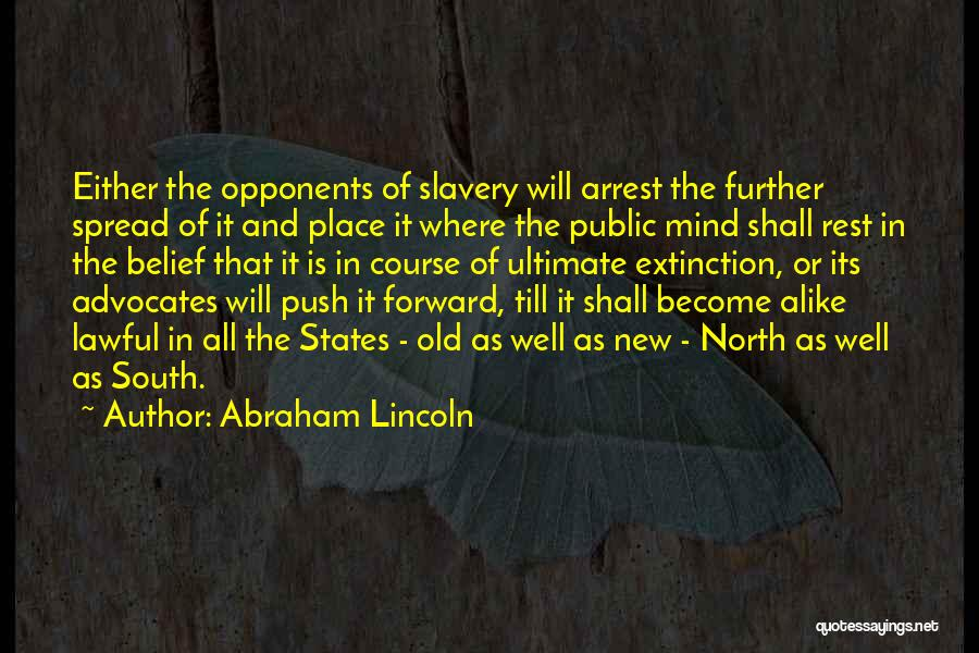 The Spread Quotes By Abraham Lincoln