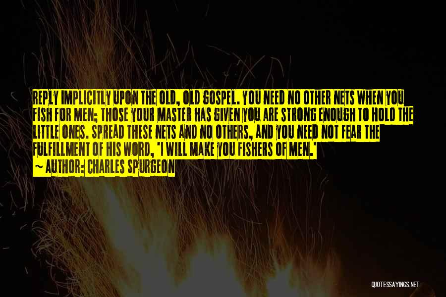 The Spread Quotes By Charles Spurgeon