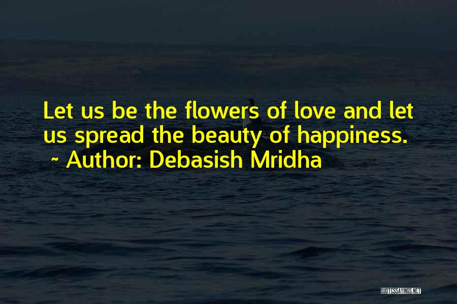 The Spread Quotes By Debasish Mridha