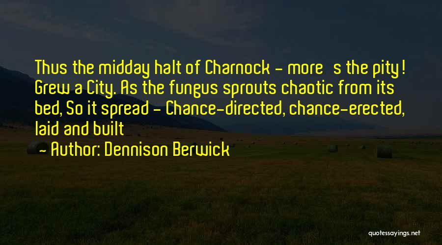 The Spread Quotes By Dennison Berwick