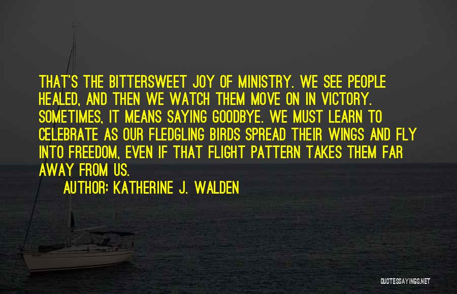 The Spread Quotes By Katherine J. Walden