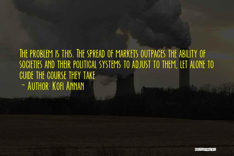 The Spread Quotes By Kofi Annan