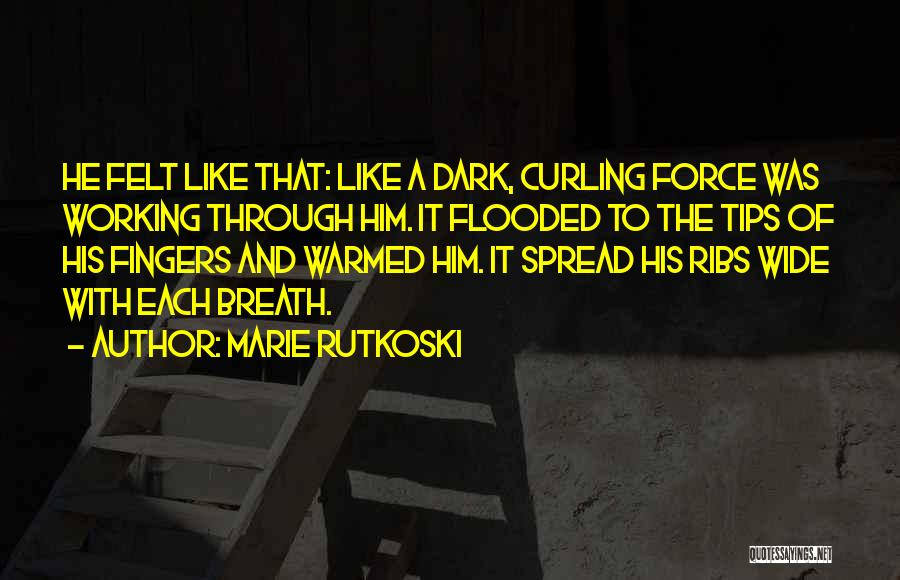 The Spread Quotes By Marie Rutkoski