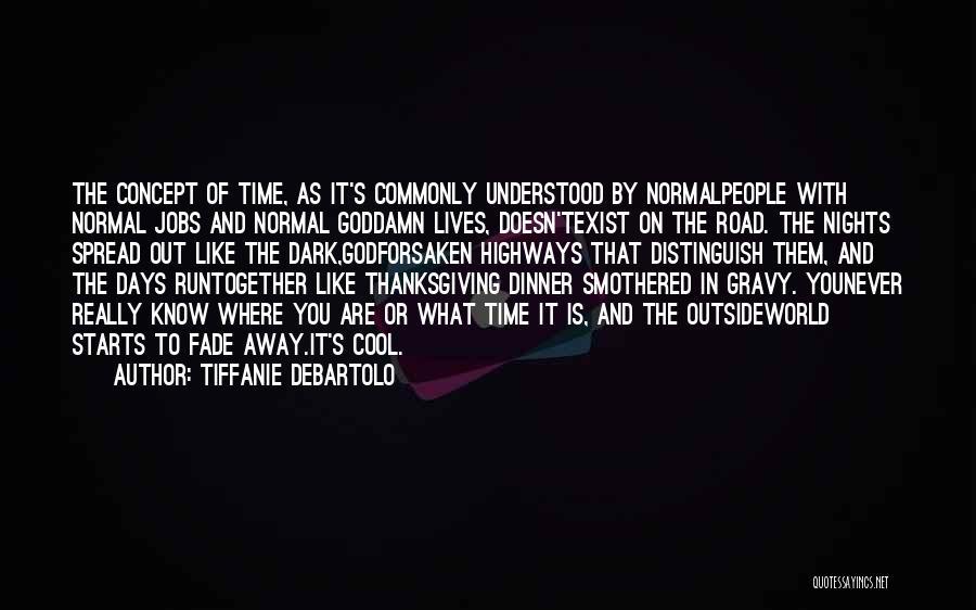 The Spread Quotes By Tiffanie DeBartolo