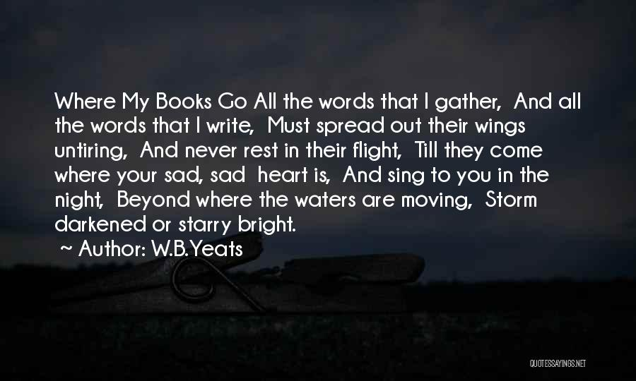 The Spread Quotes By W.B.Yeats