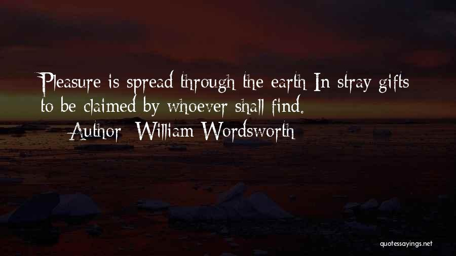 The Spread Quotes By William Wordsworth