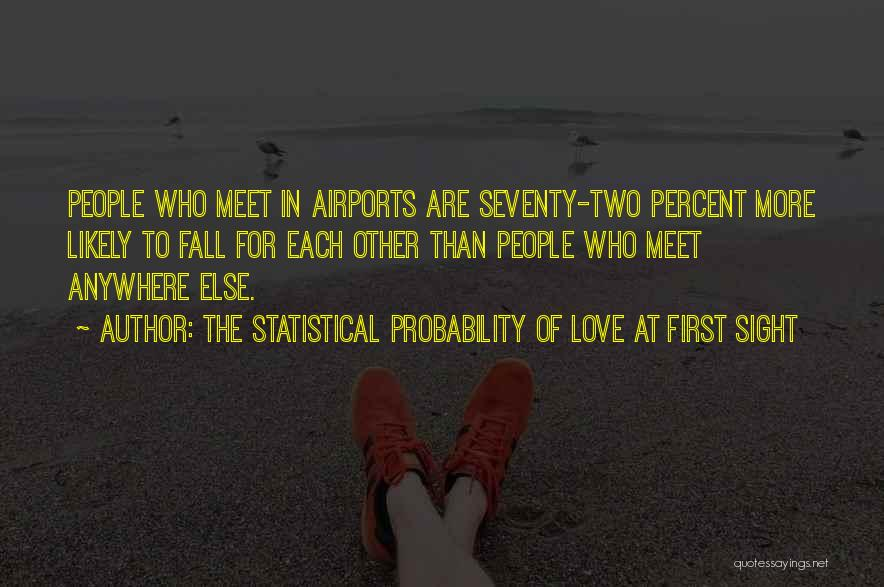 The Statistical Probability Of Love At First Sight Quotes 445984