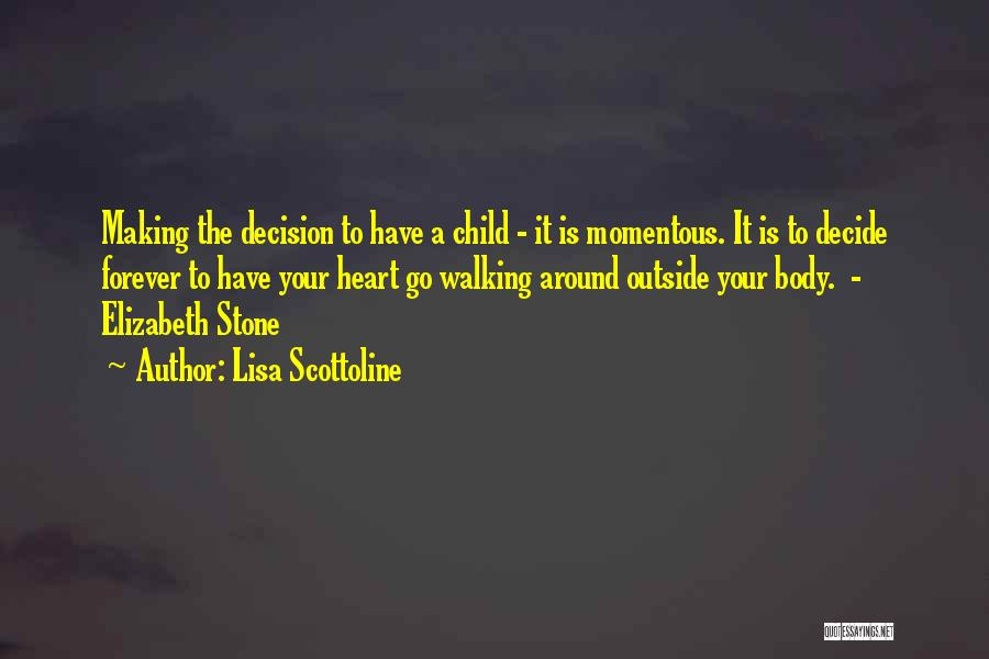 The Stone Child Quotes By Lisa Scottoline