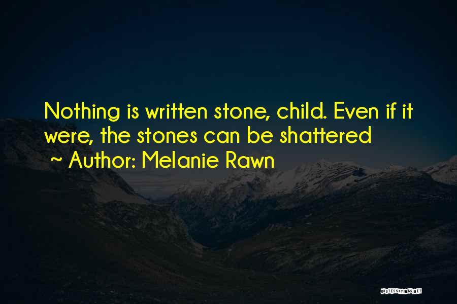 The Stone Child Quotes By Melanie Rawn