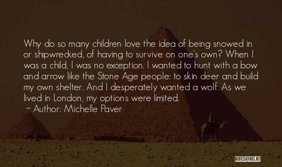 The Stone Child Quotes By Michelle Paver