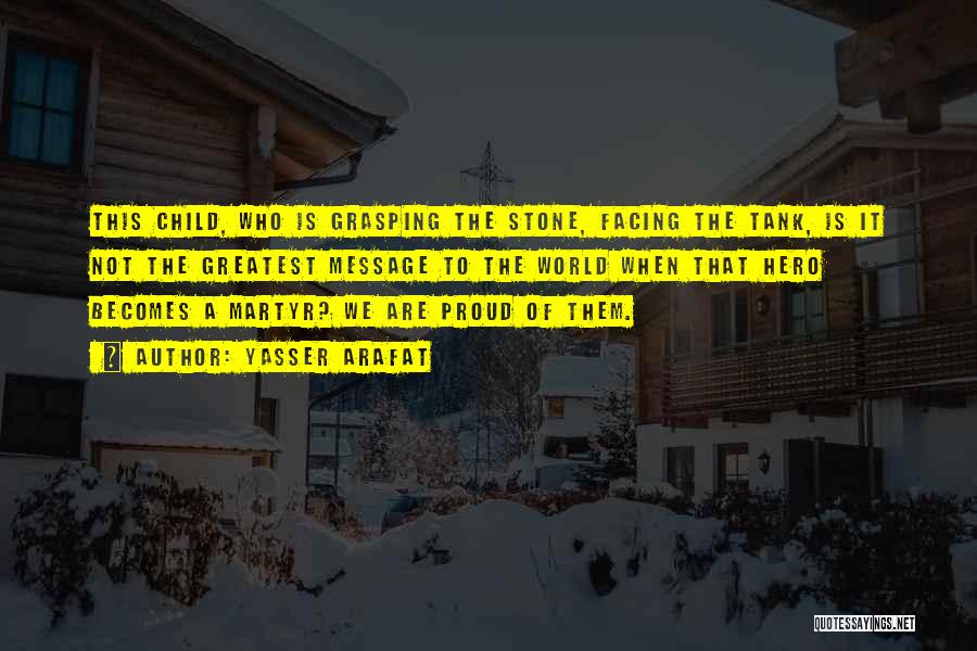 The Stone Child Quotes By Yasser Arafat