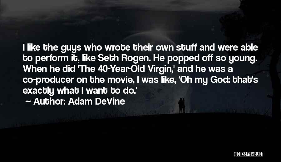 The Stuff Movie Quotes By Adam DeVine