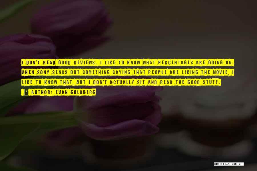 The Stuff Movie Quotes By Evan Goldberg