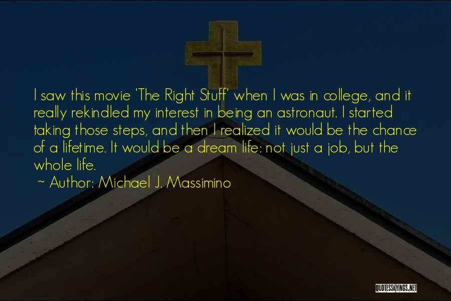 The Stuff Movie Quotes By Michael J. Massimino