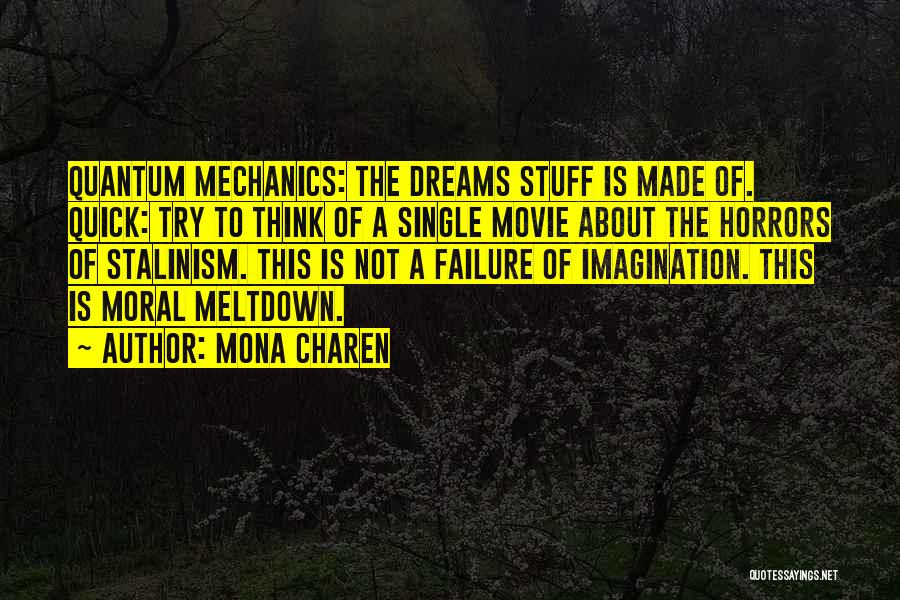 The Stuff Movie Quotes By Mona Charen