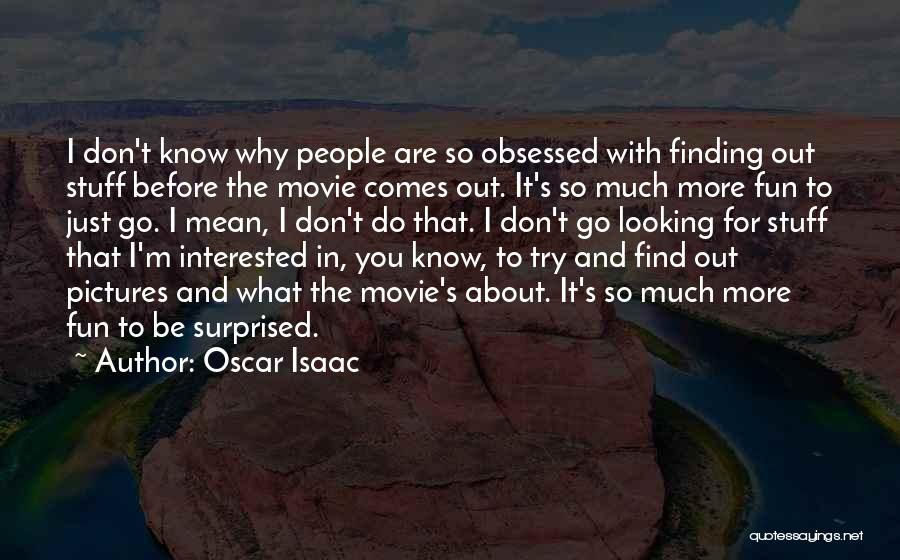 The Stuff Movie Quotes By Oscar Isaac