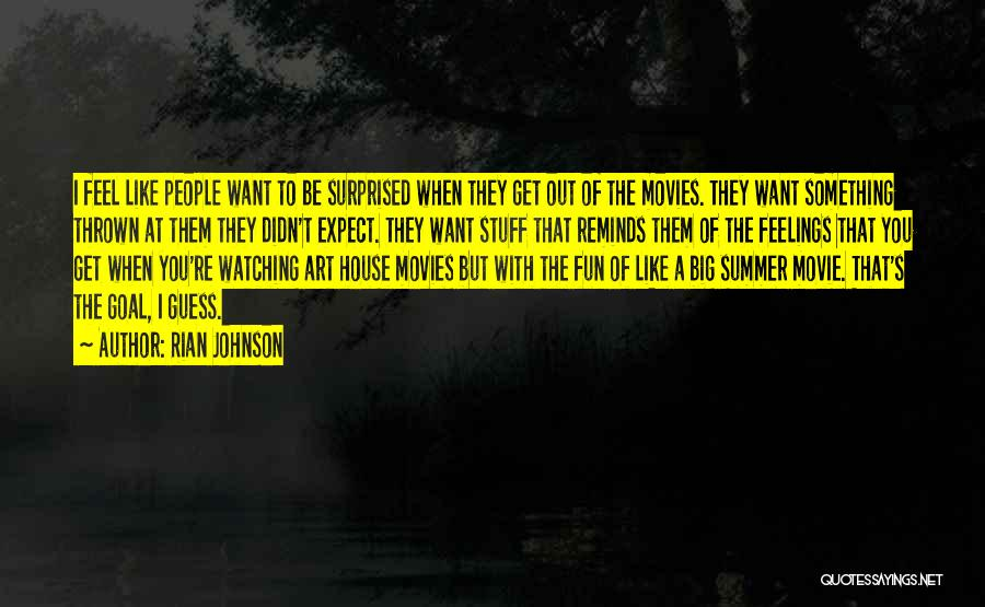 The Stuff Movie Quotes By Rian Johnson