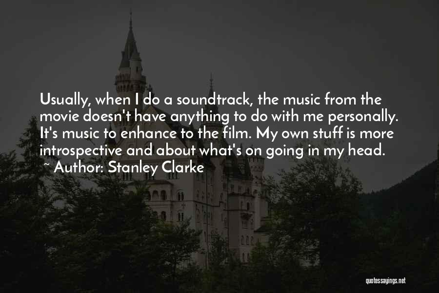 The Stuff Movie Quotes By Stanley Clarke