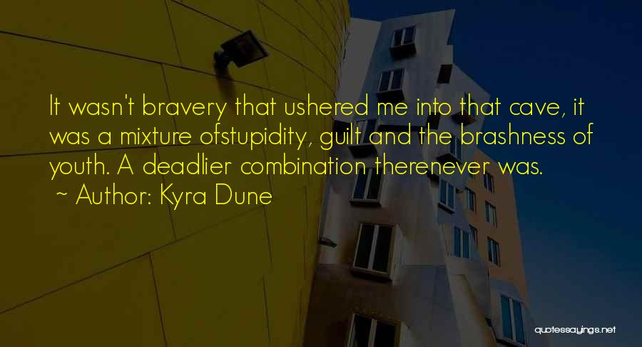 The Stupidity Of Youth Quotes By Kyra Dune